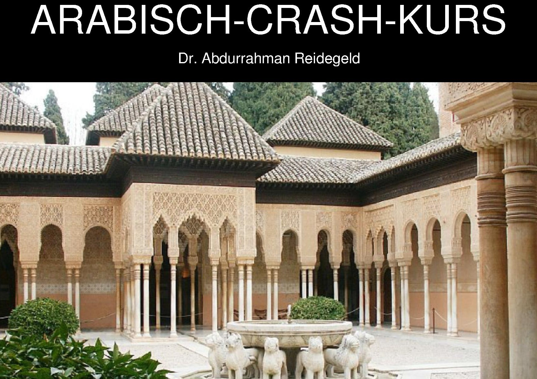 Arabisch-Crash-Kurs [April 2014] (Dr. Reidegeld)